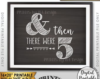 "And Then There Were Five Pregnancy Announcement, There Were 5 Sign, Family of 5, PRINTABLE 8x10/16x20"" Chalkboard Style Reveal Sign <ID>"