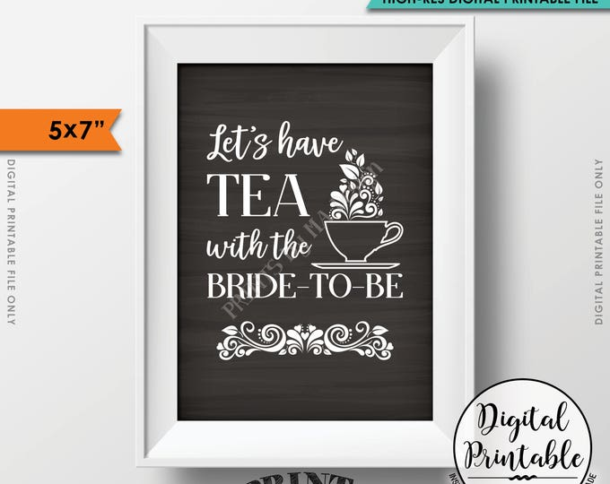"""Bridal Shower Sign, Let's Have Tea with the Bride-to-Be, English Tea Party Shower, 5x7"""" Chalkboard Style Printable Instant Download"""