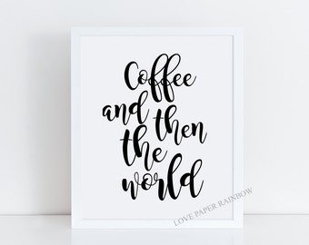 coffee and then the world, coffee quote, staff room decor, office decor, coffee print, kitchen wall art, kitchen decor, coffee lover gift