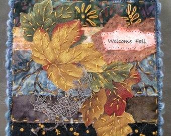 Miniature Fall Art Quilt, Hand Stitched Quilt, Welcome Fall Quilt, Fall Leaves Quilt, Quilt Gifts, 5 x 5