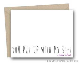 You put up with my sh-t. I like that -Funny Valentines Card, Funny Greeting Card, Funny Love Card, Greeting Card, Blank Greeting Card