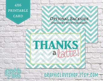 Printable 4x6 Thanks a Latte, Thank You Card | High Resolution JPG Files, Instant Download