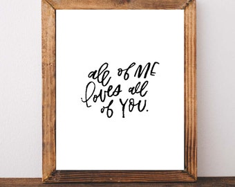 All Of Me Loves All Of You   Hand Lettered Printable