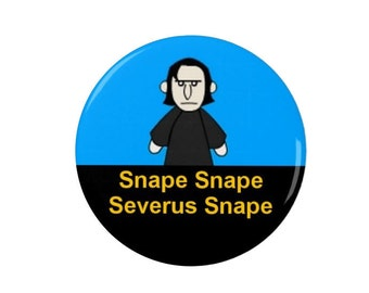 Severus Snape -  Badge/Magnet - Youtube - Harry Potter Badges/Magnets - Quotes - Funny - Video