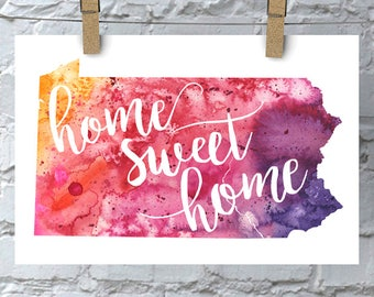 Pennsylvania Home Sweet Home Art Print, PA Watercolor Home Decor Map Print, Giclee State Art, Housewarming Gift, Moving Gift, Hand Lettering