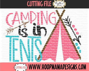 Camping SVG Cutting File,  Camping Is In Tents, SVG DXF eps and png Files for Cutting Machines Cameo or Cricut Explore, Teepee svg File