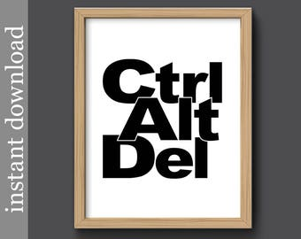 Ctrl Alt Del, Office Printable, office wall art, dorm wall art, computer nerd gift, computer geek, technology, funny office, black and white