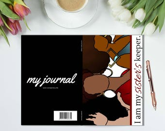 I am my SISTER'S KEEPER - Journal, Notebook, Perfect Bound Book, Diary, Planner