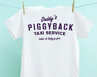 Piggyback Dad Taxi Service T Shirt Personalised Gift Organic cotton tee Gift for Fathers