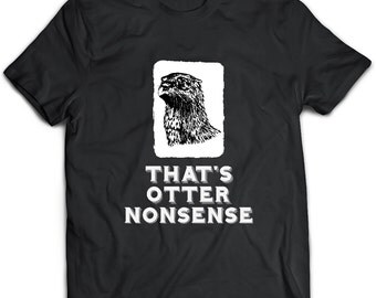 Otter  T-Shirt. Otter  tee present. Otter  tshirt gift idea. - Proudly Made in the USA!