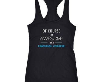 Financial Analyst Racerback Tank Top T-Shirt. Funny Financial Analyst Tank.