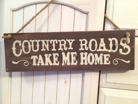 country roads take me home sign. Black Bedroom Furniture Sets. Home Design Ideas