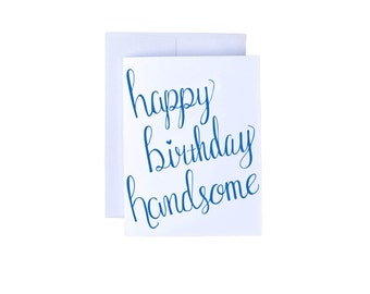 Happy Birthday Handsome -Birthday Card, Boyfriend/Husband Birthday Card, Cute Birthday Card