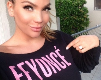 Off-shoulder Feyonce Shirt. Slouchy Feyonce Sweatshirt. Feyonce Sweater. Feyonce Clothing. Feyonce Tank Top. Fiancee Shirts. Fiance Shirts.