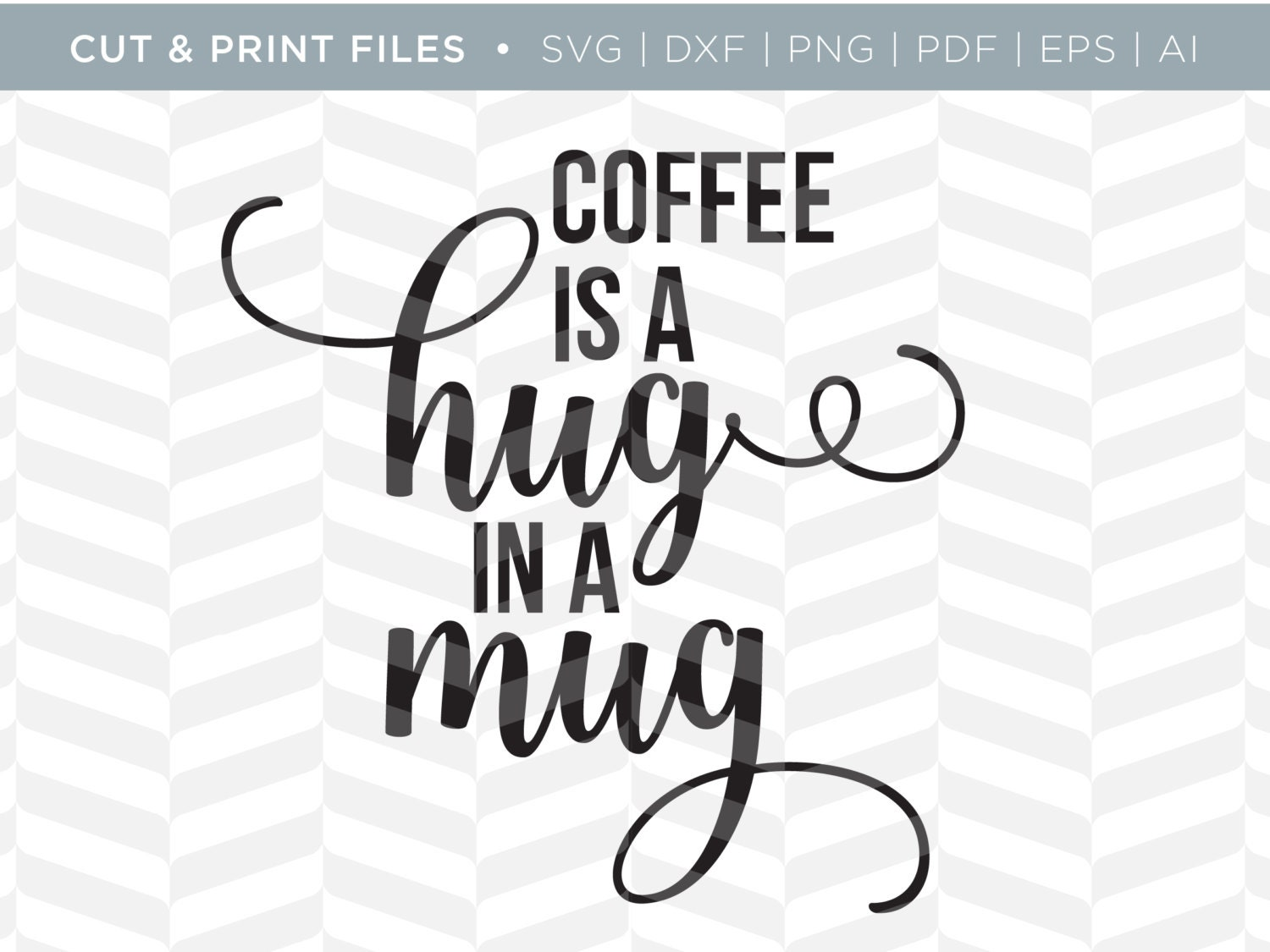 Download SVG Cut / Print Files Hug in a Mug Coffee Quote SVG