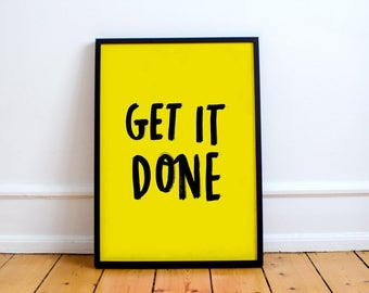 Get It Done Print! Inspirational Brush stroke Typographical Print, Perfect Workspace Decor or home office, Motivational Art Gift