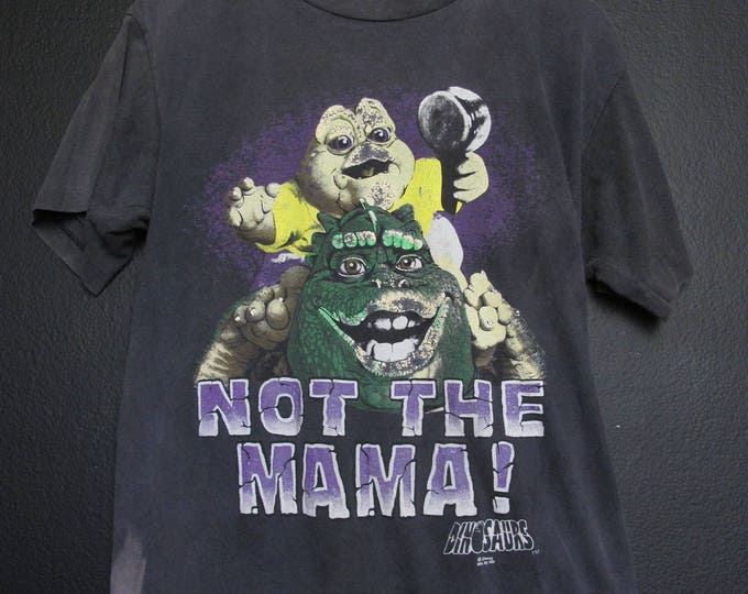 Dinosaurs Not The Mama! 1990's Vintage Shirt