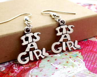 It's a Girl - Baby Earrings - Baby Shower Jewelry, Party Gift, Expectant Mother Gift- Choose Wire Type