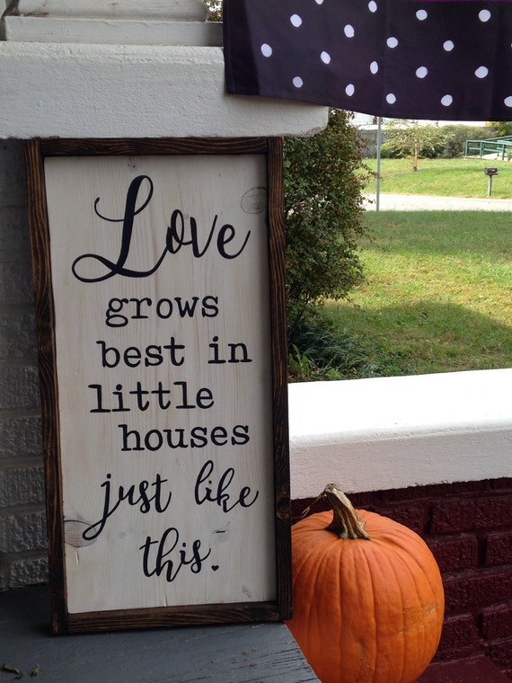 Download Love grows best in little houses just like this hand painted