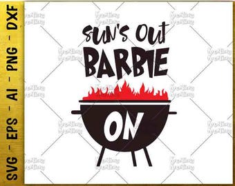 Sun's out Barbie on SVG summer barbeque SVG cute design cut cuttable cutting file Cricut Silhouette Instant Download vector SVG png eps dxf