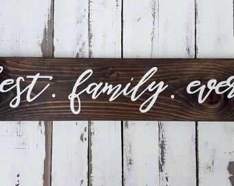 Best Family Ever wood sign- Farmhouse Decor- Rustic Decor- Family