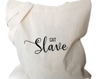 Cat Totes - Cat Slave Grocery Tote Bag - Gift for Cat Lover