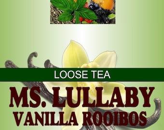 Ms. Lullaby Vanilla Rooibos Herbal Tea - 4oz *Caffeine Free*