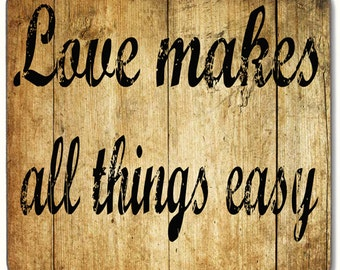 Love Makes All Things Easy Beverage coaster