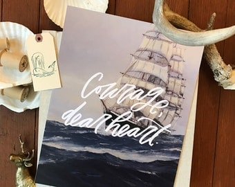 Courage Dear Heart 8x10 or 11x14 Art Print // White lettering on Vintage Ship Background, CS Lewis, Child's Room, Modern Farmhouse