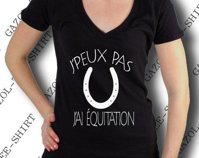 """Tee-shirt femme """"J' peux pas, j'ai équitation"""". Idée cadeau 100% coton passion cheval et équitation."""