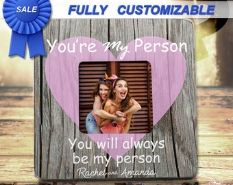 Best Friend Gift Ideas You're My Person Youre My Person frame Greys Anatomy Best Friend Birthday Gift Best friend Frame Personalized Bff
