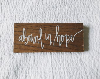 ABOUND IN HOPE, wooden sign