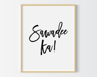 Sawadee ka! printable, Thai greetings, Thai poster, printable poster, typography print, printable quote, wall decor, wall art, typography