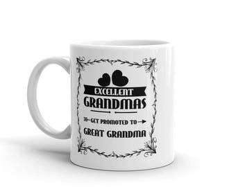 11 oz Coffee Mug: Excellent Grandmas Get Promoted To Great Grandma