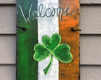 St. Patrick's Day painted Slate door hanging, Front door decor, Hand painted slate plaque, 12 x 9 recycled roof slate, Irish Welcome sign