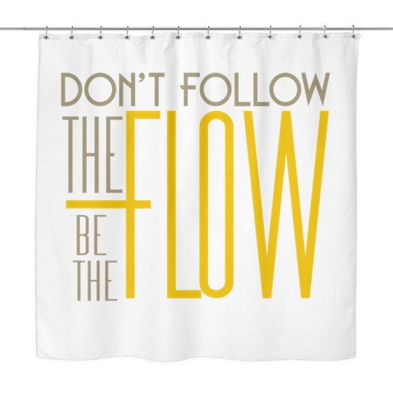 Shower Curtain - Don't Follow The Flow