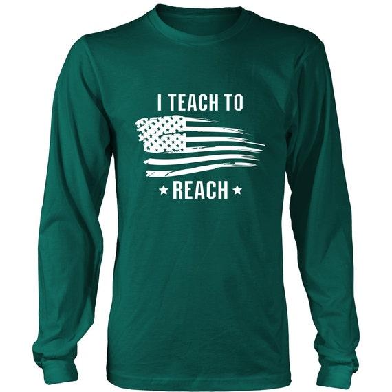 Long Sleeve Shirt - I Teach To Reach