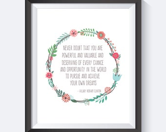 You Are Powerful And Valuable,Hillary Clinton Quote, HRC, Digital Download, Girl Power,  Inspirational, You Are Powerful,  Wall Art