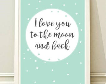 Nursery Wall Art Print, Kids Room, Instant download Nursery Print, Printable poster Nursery Decor, I love you to the moon poster
