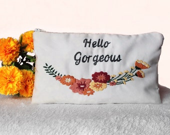 Embroidered Pouch With Quote,Hello Gorgeous Makeup Bag Gift Idea,Bridesmaid Gift,Holiday Gift,Toiletry Bag,Quote Bag,Gift For Her
