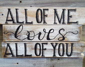 "Hand-painted ""All of Me"" sign made with reclaimed wood"
