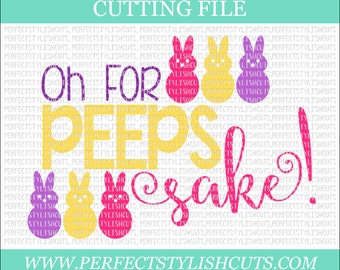 Oh For Peeps Sake Easter SVG, DXF, EPS, png Files for Cutting Machines Cameo or Cricut - easter svg files, bunny svg, peeps svg