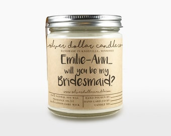 PERSONALIZED Bridesmaid Gift | Will you be my Bridesmaid gift, personalized, Bridesmaid Candle, bridesmaid proposal, soy, bridesmaid gifts