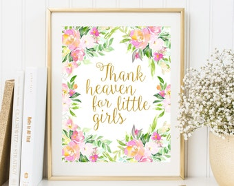 Thank Heaven for Little Girls print Floral Nursery Wall Art Baby girl nursery room Gold Kids Decor Floral nursery decor Baby shower gift