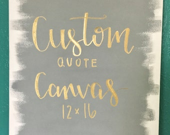 Custom Quote Canvas - 12x16 - custom quote, custom canvas, calligraphy quote, quotes on canvas, custom sign -
