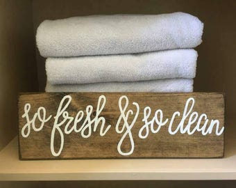 So fresh and so clean Wood Sign - Bathroom decor
