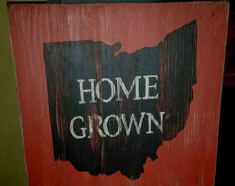 Home grown hand painted, distressed wood sign