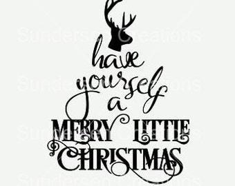Have yourself a Merry Little Christmas SVG File | Have yourself a Merry Little Christmas DXF File