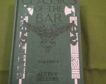 Classics of the Bar Vol. 1 ** Alvin V. Sellers ** 1914 ** sj