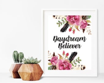 Daydream Believer - Boho Print - Boho Wall Art - Flower Feather Print - Bohemian Decor - Quote Art - Boho Floral - Instant Download 8x10